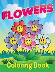 Flowers Coloring Book by Speedy Publishing LLC -Paperback