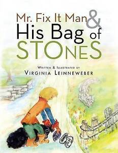 Mr. Fix It Man and His Bag of Stones by Leinneweber, Virginia -Paperback