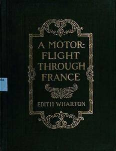 A Motor-Flight Through France (1908) by Edith Wharton (Illustrate by Wharton Edi