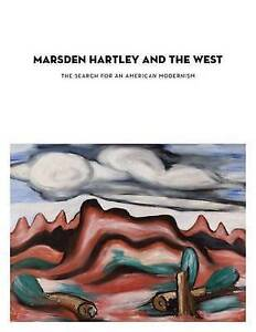 Marsden Hartley and the West: The Search for an American Modernism (Georgia O'Ke