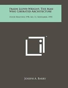 Frank-Lloyd-Wright-Man-Who-Liberated-Architecture-House-Beautiful-V98-No-11-Nove