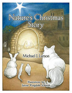 Nature's Christmas Story by Larson, Michael J. -Paperback