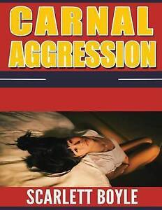 Carnal-Aggression-by-Boyle-Scarlett-Paperback