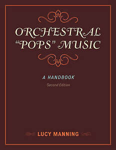 Orchestral  Pops  Music: A Handbook by Lucy Manning (Hardback, 2013)