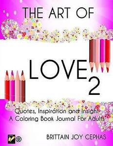 The Art Love 2: Quotes, Inspiration Insight: Coloring Bo by Cephas, Brittain Joy