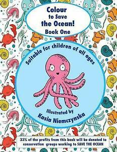 Colour Save Ocean - Book One Colouring Book for Childre by Niemczynska Kasia