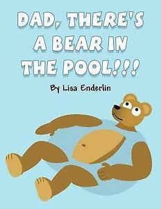 Dad-Theres-a-Bear-in-the-Pool-by-Lisa-Enderlin-Paperback-softback-2012