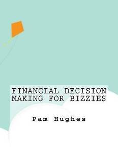 Financial Decision Making for Bizzies by Hughes, Pam -Paperback