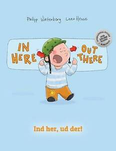 In Here, Out There! Ind Her, Ud Der!: Children's Picture Book English-Danish...