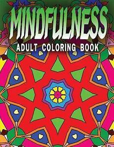 Mindfulness Adult Coloring Book - Vol5 Adult Coloring Books by Adult Coloring Bo