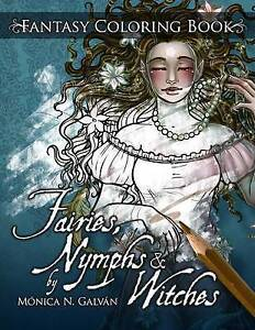 Fairies, Nymphs & Witches: Coloring Book (Enchanted Colors) by Monica N. Galvan