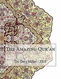 The Amazing Qur'an by Miller -. Xkp, Dr Gary -Paperback