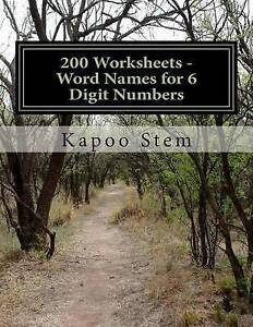 200 Worksheets - Word Names for 6 Digit Numbers: Math Practice Wo by Stem, Kapoo