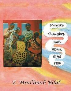 Private Thoughts with Personal Art and Photos by Bilal, E. Mini'imah -Paperback