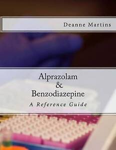 NEW Alprazolam & Benzodiazepine: A Reference Guide by Deanne Martins
