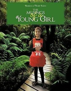 NEW The Musings of a Young Girl by Rebecca Mary John