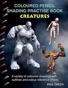 Coloured Pencil Shading Practise Book - Creatures: A Variety of C by Green, Paul