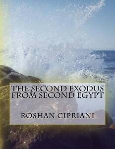 The Second Exodus from Second Egypt by Cipriani, Roshan -Paperback