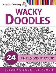 Wacky Doodles: Coloring Book for Grown-Ups by Coloring, Majestic -Paperback