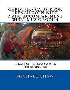 Christmas Carols for French Horn Piano Accompaniment Sheet M by Shaw Michael