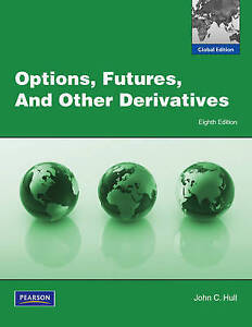 Options, Futures and Other Derivatives 8E by John C. Hull  ISBN:9780273759072