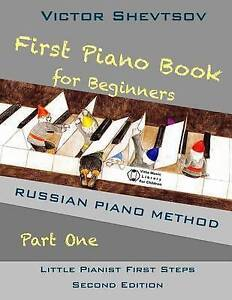 First Piano Book for Beginners: Russian Piano Method by Shevtsov, Victor NEW