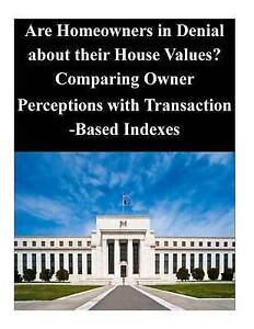 Are Homeowners in Denial about Their House Values? Comparing Owne by Federal Res