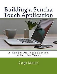 Building Sencha Touch Application Hands-On Introduction S by Ramon Jorge