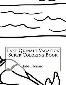 Lake Quinalt Vacation Super Coloring Book by Leonard, Jobe -Paperback