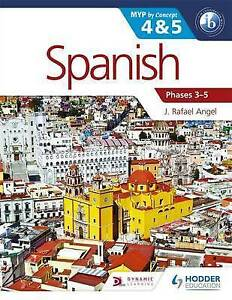 Spanish for the IB MYP 4 & 5 (Phases 3-5): By Concept (Myp By Concept), Angel, J