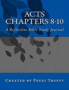 Acts, Chapters 8-10: A Reflective Bible Study Journal by Trusty, Peggi