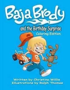 Baja Brody Coloring Book Edition: And the Birthday Surprise By Willis, Christina