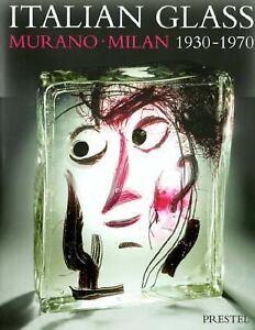 Italian Glass : Murano - Milan, 1930-1970 hb dj beautiful bools
