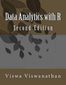 NEW Data Analytics with R: A hands-on approach by Viswa Viswanathan