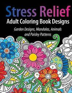 Adult Coloring Book Designs Stress Relief Coloring Book Garden  by Adult Colorin