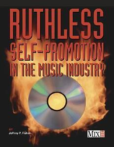 Ruthless self promotion in the music industry (BOOK)
