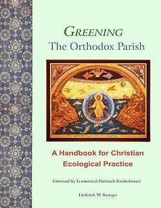 Greening Orthodox Parish Handbook for Christian Ecological by Krueger Frederick