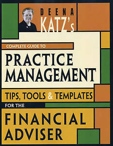 Deena Katz's Complete Guide to Practice Management: Tips, Tools, and Templat