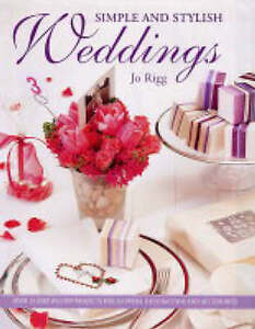 Jo Rigg Simple and Stylish Weddings Very Good Book
