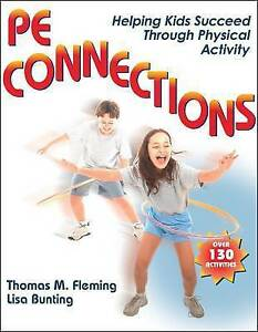 PE Connections: Helping Kids Succeed Through Physical Activity by Thomas Fleming