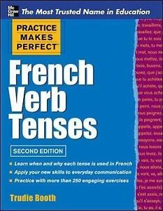 Practice Makes Perfect French Verb Tenses von Booth und Trudie Booth (2012,...