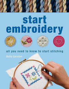 Start-Embroidery-All-You-Need-to-Know-to-Start-Stitching-Barnden-Betty-Used