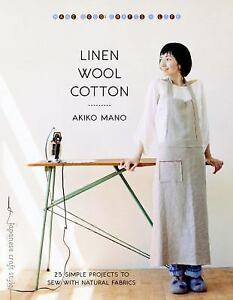 Linen, Wool, Cotton: 25 Simple Projects to Sew with Natural Fabrics (Make Good: