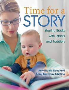 Time for a Story: Sharing Books with Babies and Toddlers, Saroj Ghoting, Amy Rea