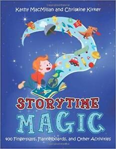 Storytime Magic 400 Fingerplays Flannelboards And Other Activities