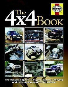 The 4X4 Book: The Essential Guide to Buying,Owning,Enjoying and-ExLibrary