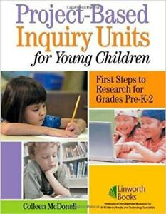 Project Based Inquiry Units for Young Children First Steps to Research for Grades Pre K 2