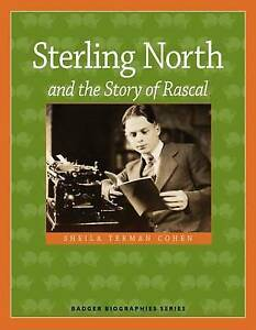 Sterling North and the Story of Rascal by Cohen, Sheila -Paperback