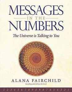 Messages in the Numbers: The Universe Is Talking to You by Fairchild, Alana