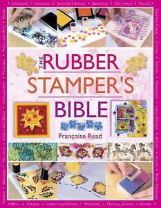The-Rubber-Stampers-Bible-by-Francoise-Read-Paperback-2005